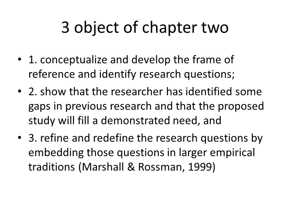 3 object of chapter two 1. conceptualize and develop the frame of reference and identify research questions;