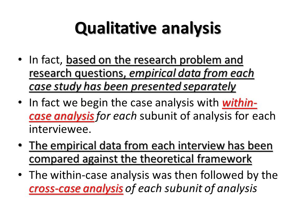 Qualitative analysis In fact, based on the research problem and research questions, empirical data from each case study has been presented separately.