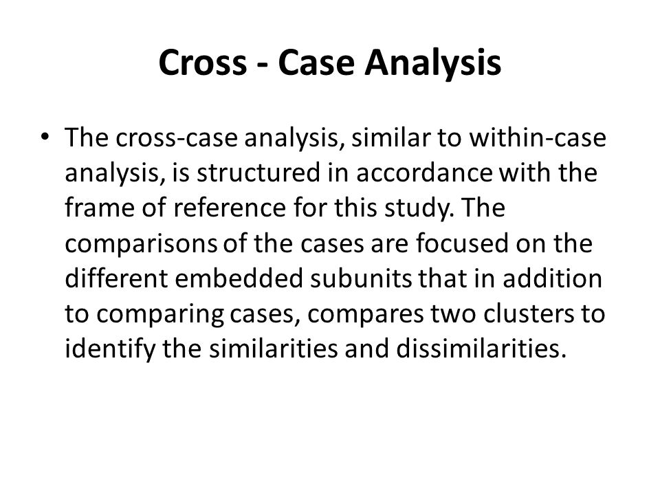 Cross - Case Analysis