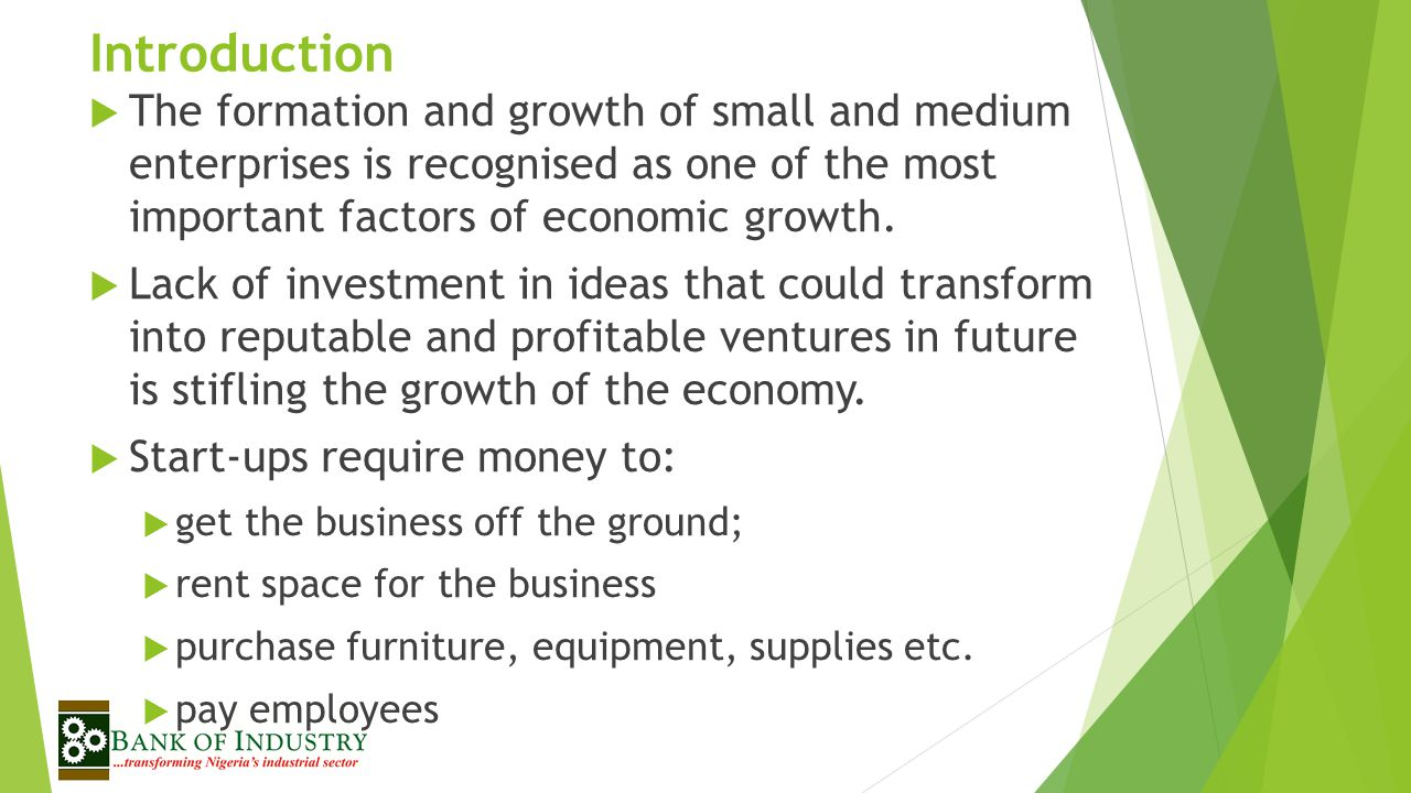 Introduction The formation and growth of small and medium enterprises is recognised as one of the most important factors of economic growth.