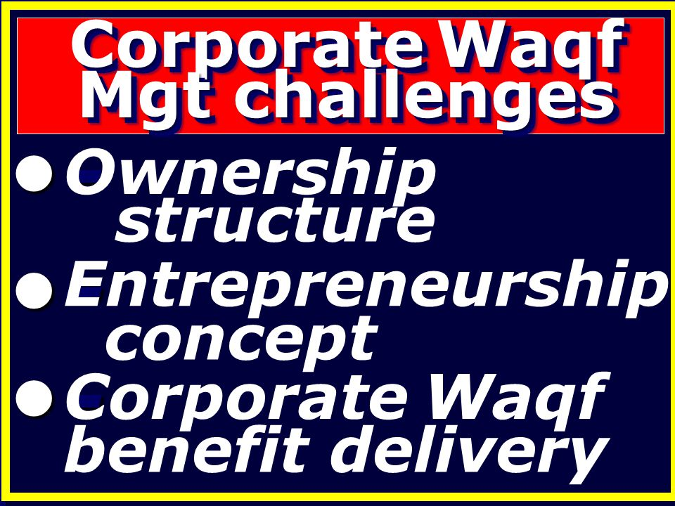 - - - Corporate Waqf Mgt challenges Ownership structure