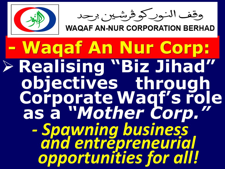 and entrepreneurial opportunities for all! - Waqaf An Nur Corp:
