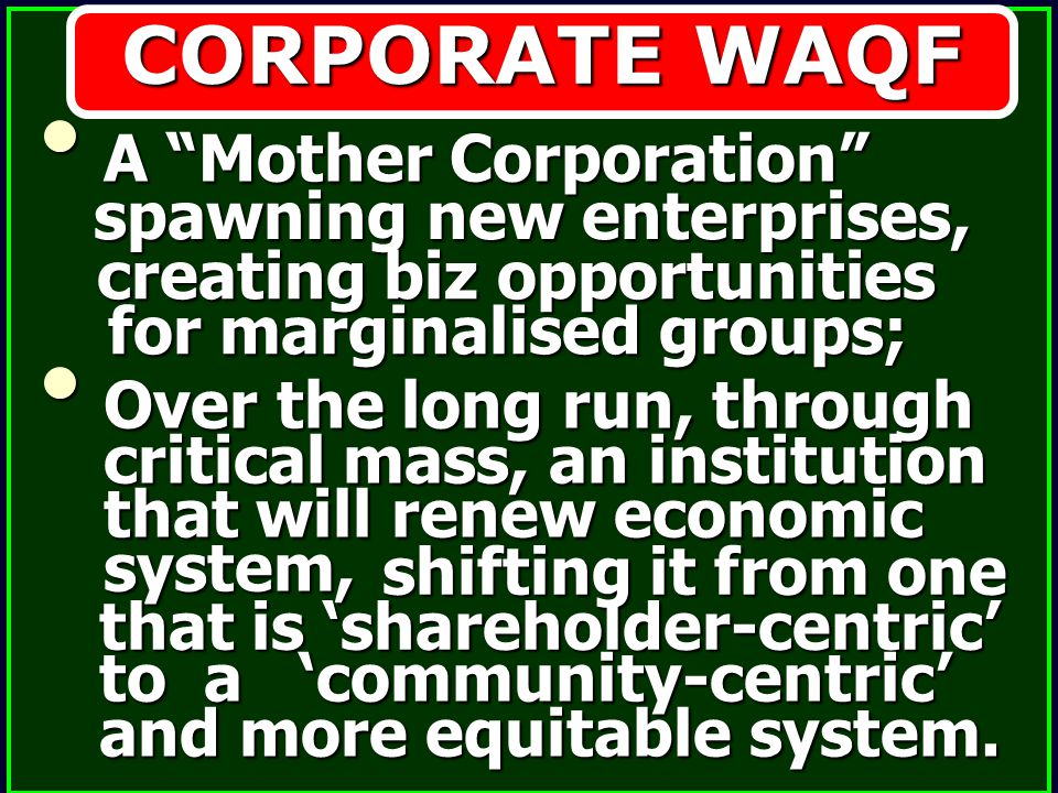 CORPORATE WAQF A Mother Corporation spawning new enterprises,