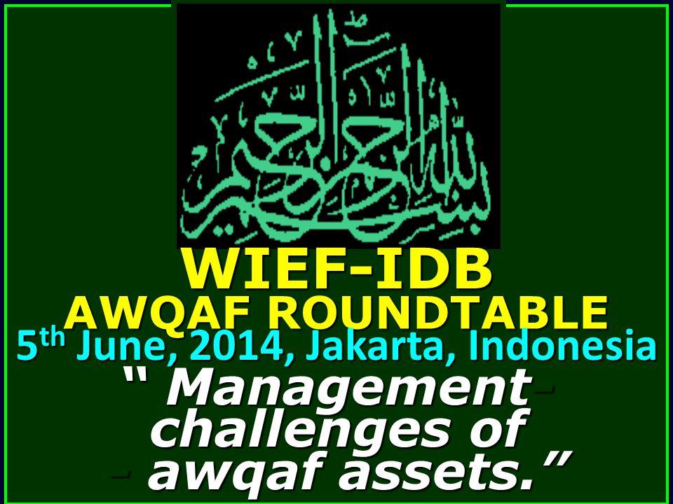 WIEF-IDB Management- challenges of - awqaf assets.