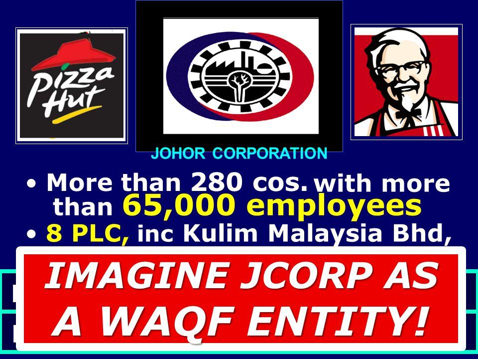 IMAGINE JCORP AS A WAQF ENTITY!