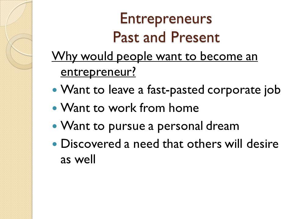 Entrepreneurs Past and Present