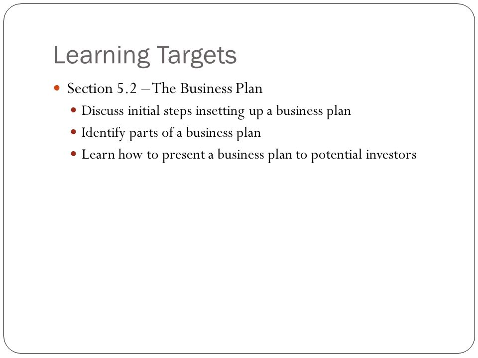 Learning Targets Section 5.2 – The Business Plan