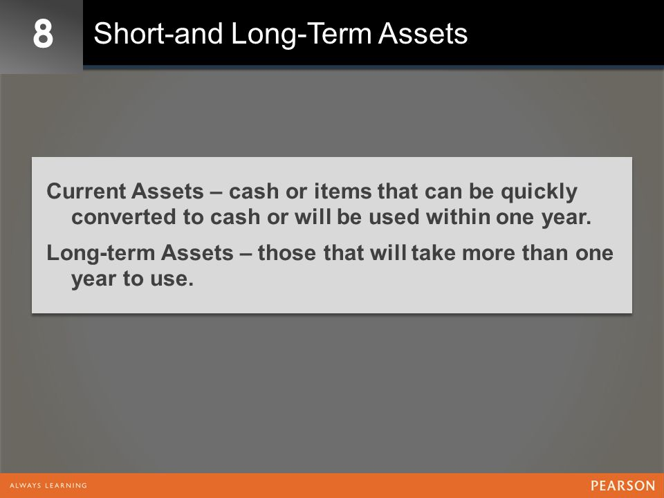 8 Short-and Long-Term Assets