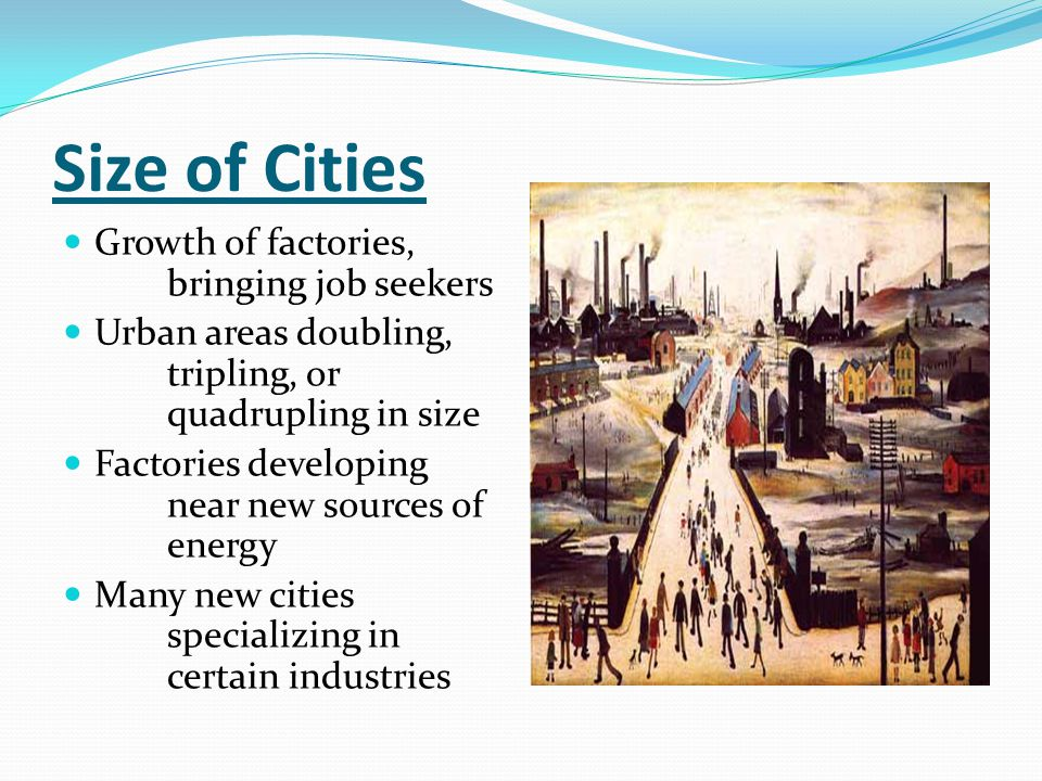 Size of Cities Growth of factories, bringing job seekers