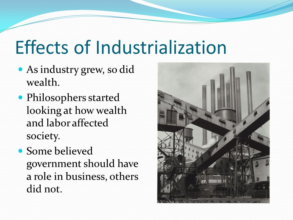 the effects of industrialization in the us economy Trade disruptions and america's early industrialization disruptions on different parts of the early manufacturing economy had largely temporary effects on.