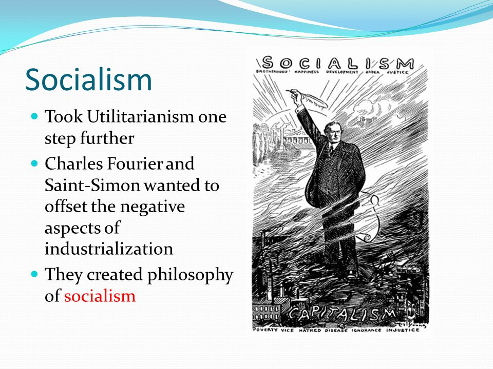 Socialism Took Utilitarianism one step further