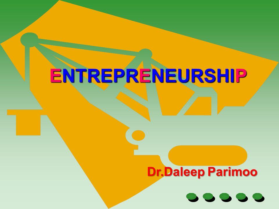 ENTREPRENEURSHIP Dr.Daleep Parimoo 1