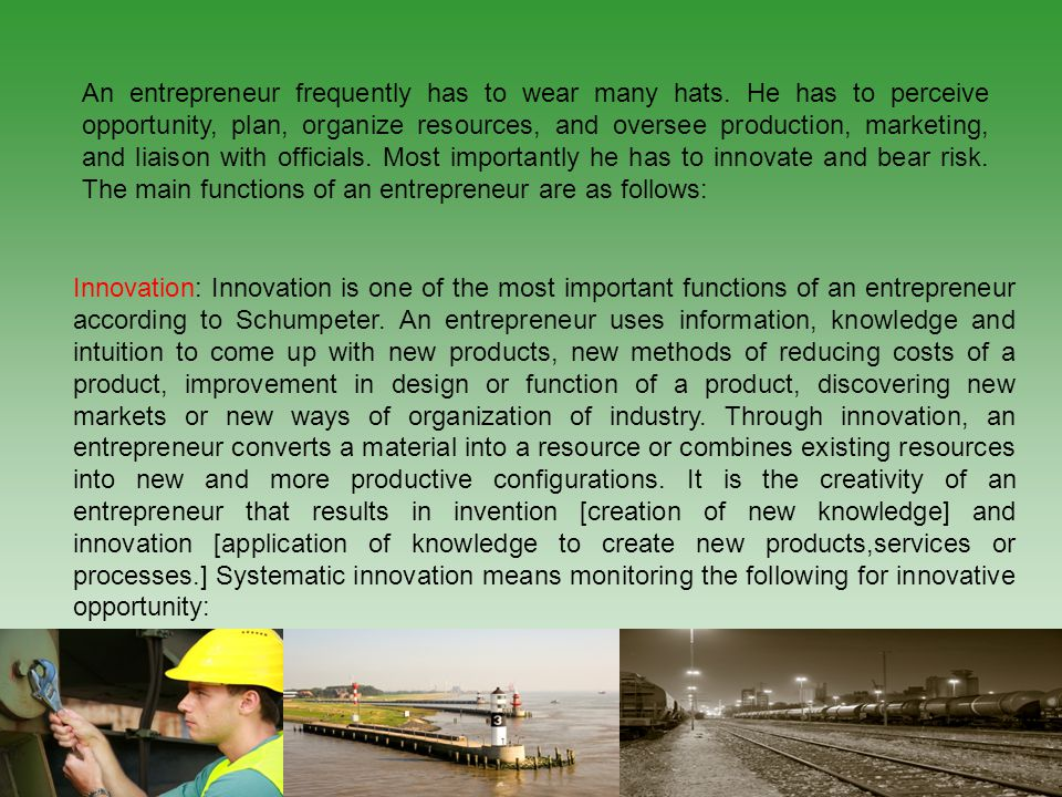 An entrepreneur frequently has to wear many hats