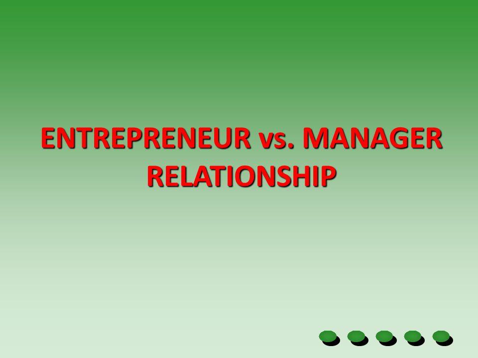 ENTREPRENEUR vs. MANAGER