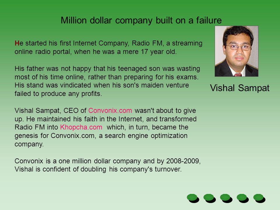 Million dollar company built on a failure