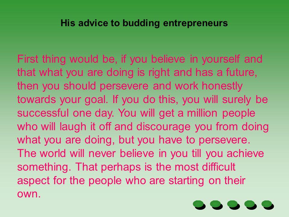His advice to budding entrepreneurs