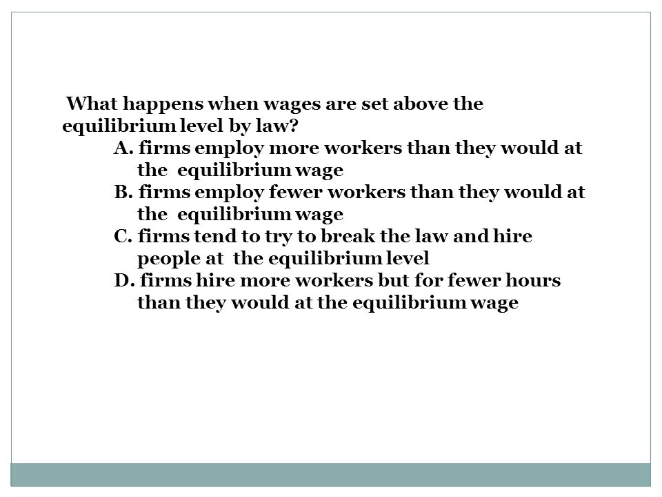 What happens when wages are set above the equilibrium level by law