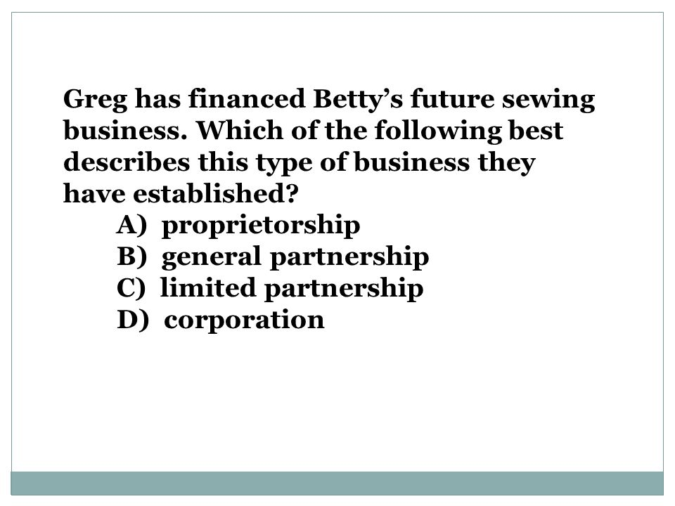 Greg has financed Betty's future sewing business