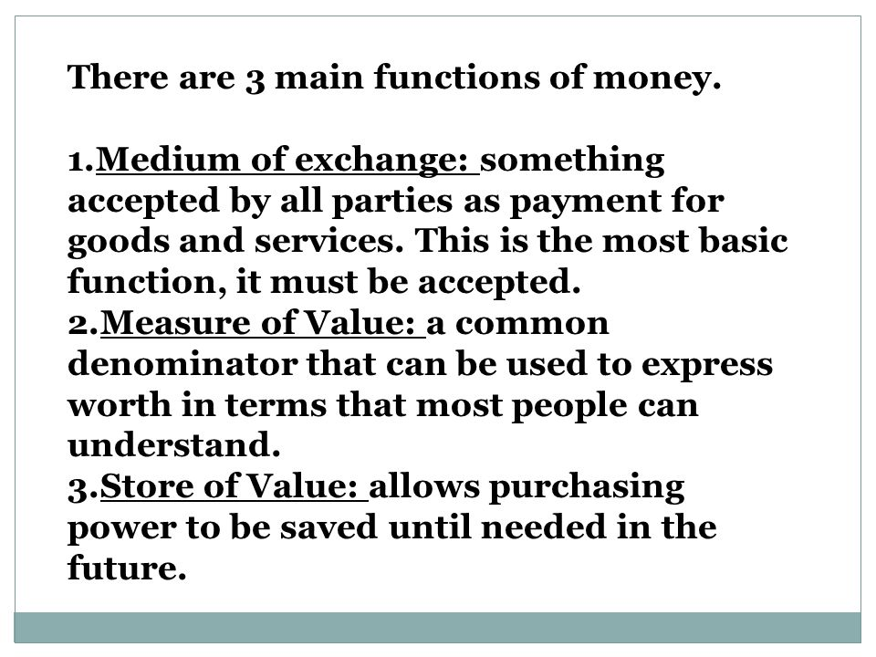 There are 3 main functions of money.