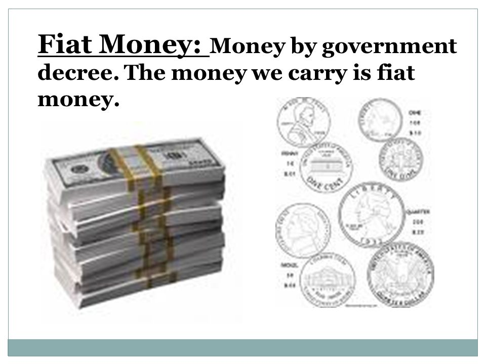 Fiat Money: Money by government decree