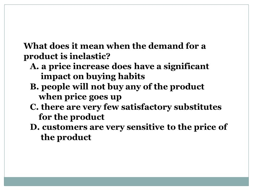 What does it mean when the demand for a product is inelastic