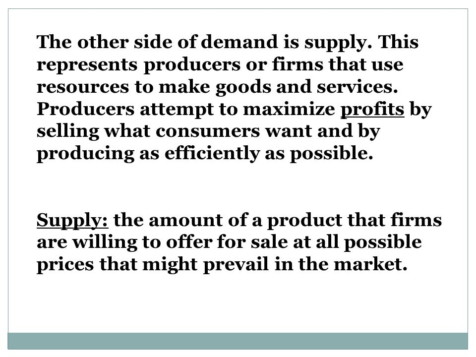 The other side of demand is supply