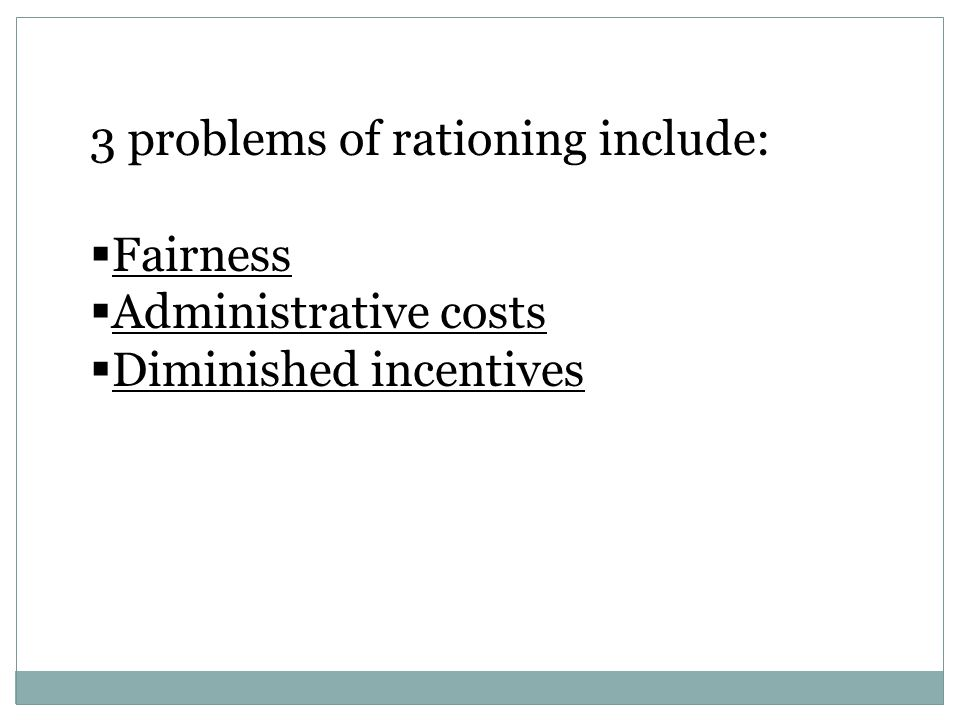3 problems of rationing include: