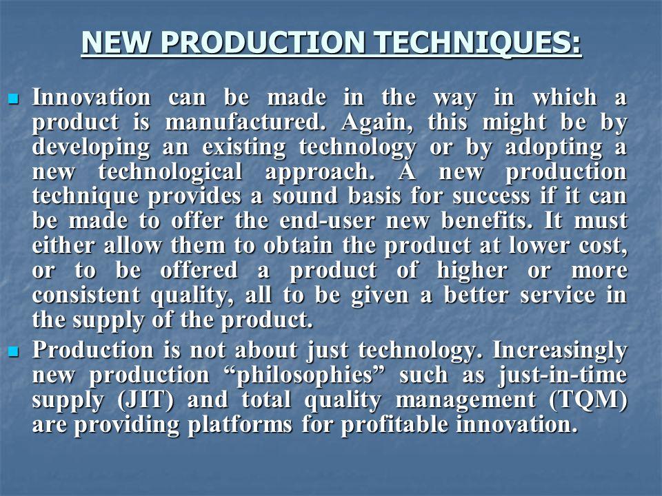NEW PRODUCTION TECHNIQUES: