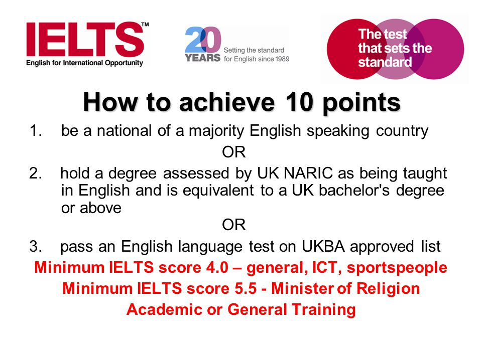 How to achieve 10 points be a national of a majority English speaking country. OR.