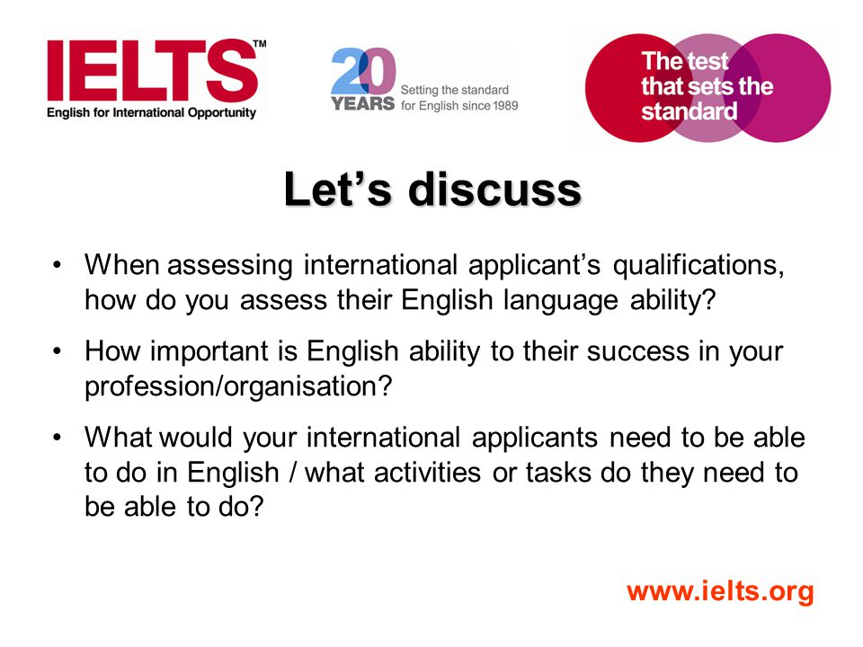 Let's discuss When assessing international applicant's qualifications, how do you assess their English language ability