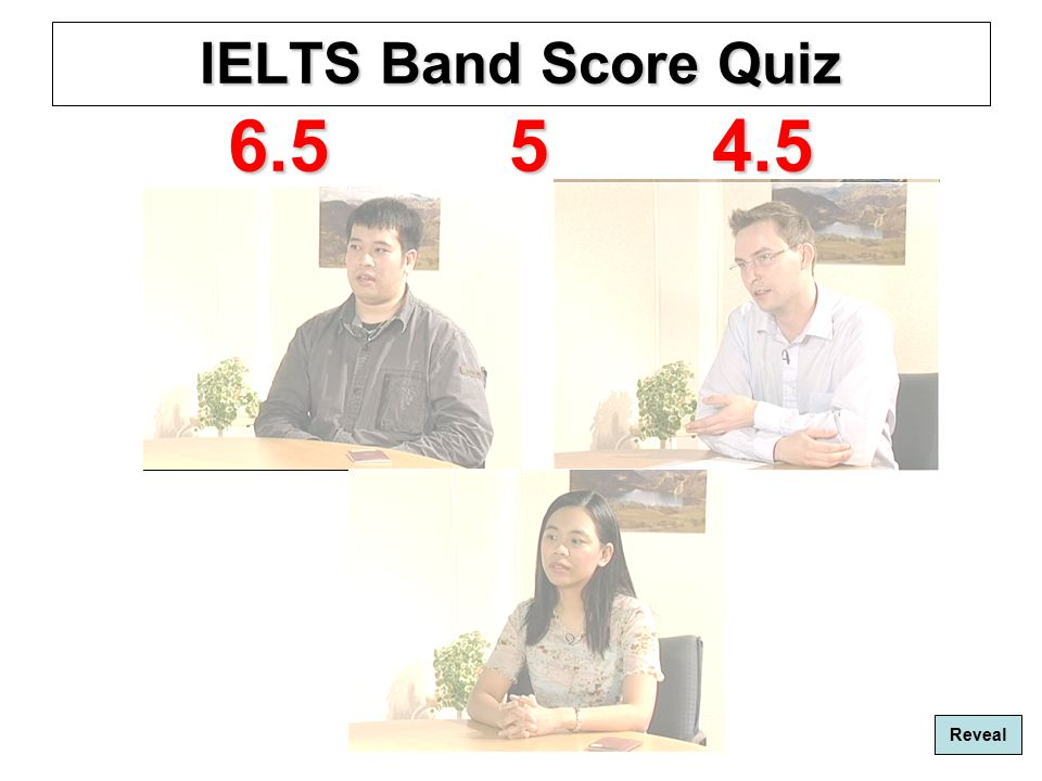 IELTS Band Score Quiz 6.5 5 4.5 Reveal