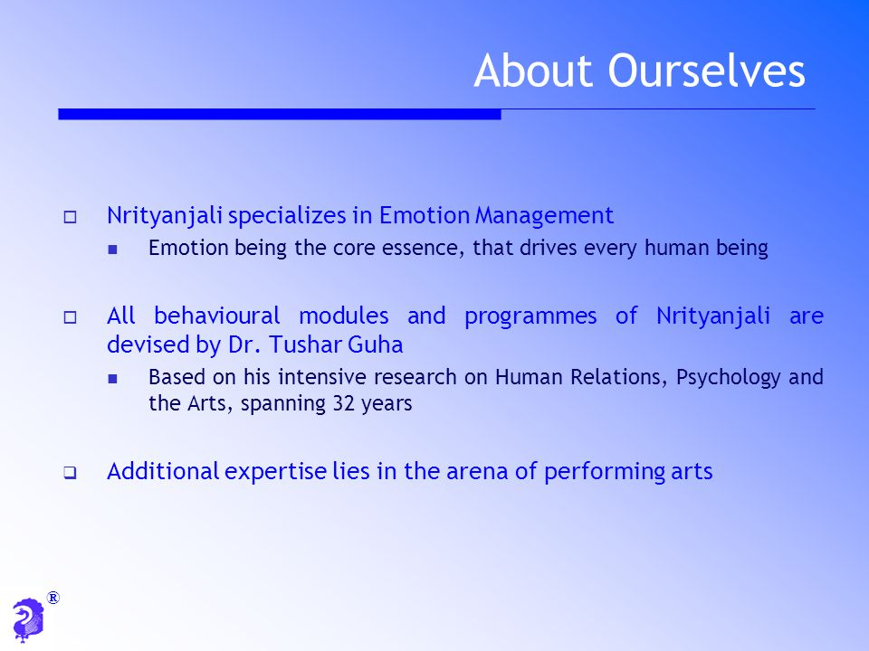 About Ourselves Nrityanjali specializes in Emotion Management
