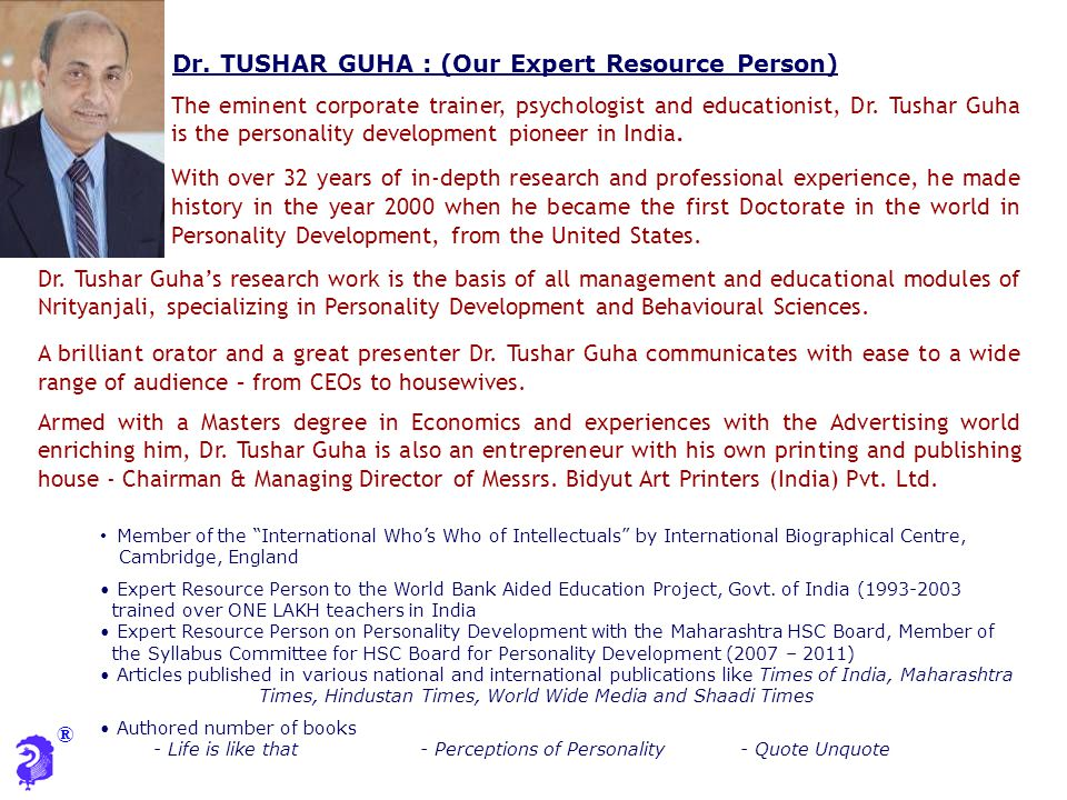 Dr. TUSHAR GUHA : (Our Expert Resource Person)