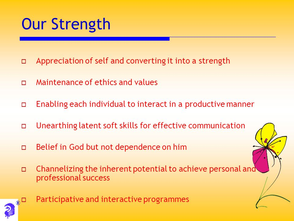 Our Strength Appreciation of self and converting it into a strength