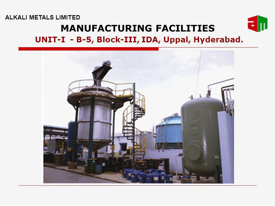 MANUFACTURING FACILITIES UNIT-I - B-5, Block-III, IDA, Uppal, Hyderabad.