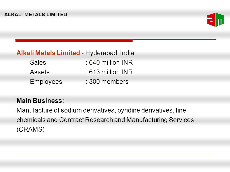 OUR STRENGTHS Significant expertise in Alkali Metal Derivatives