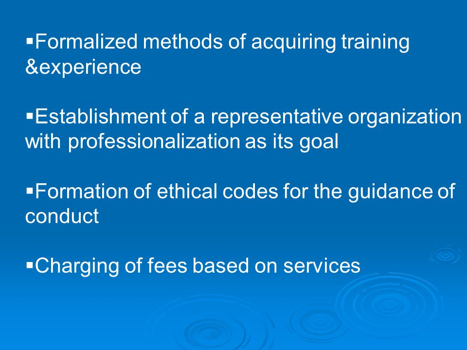 Formalized methods of acquiring training &experience