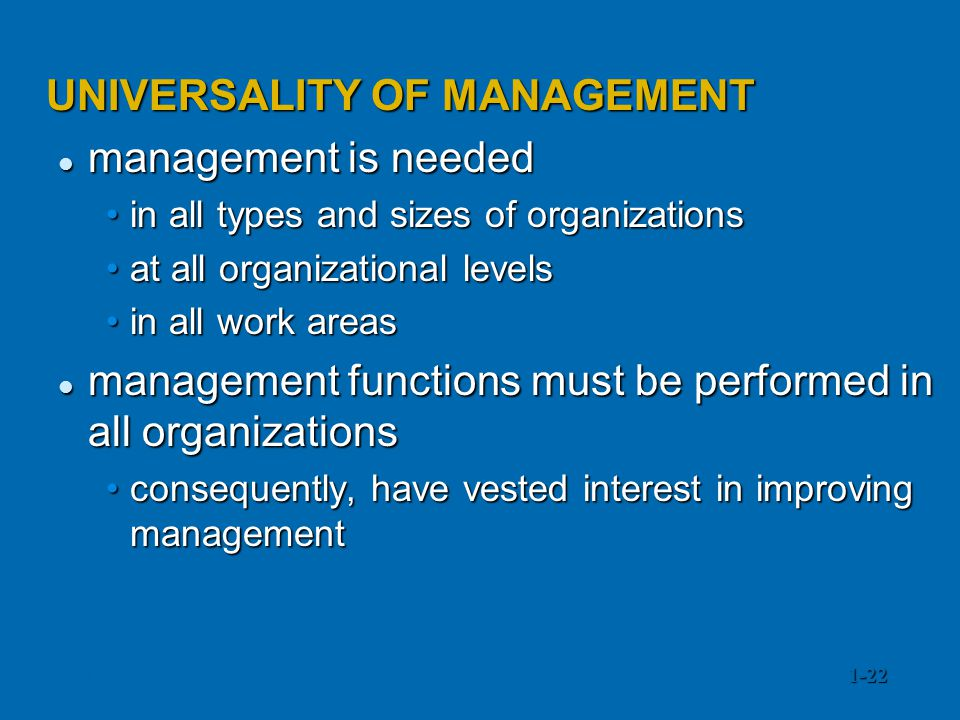 UNIVERSALITY OF MANAGEMENT management is needed