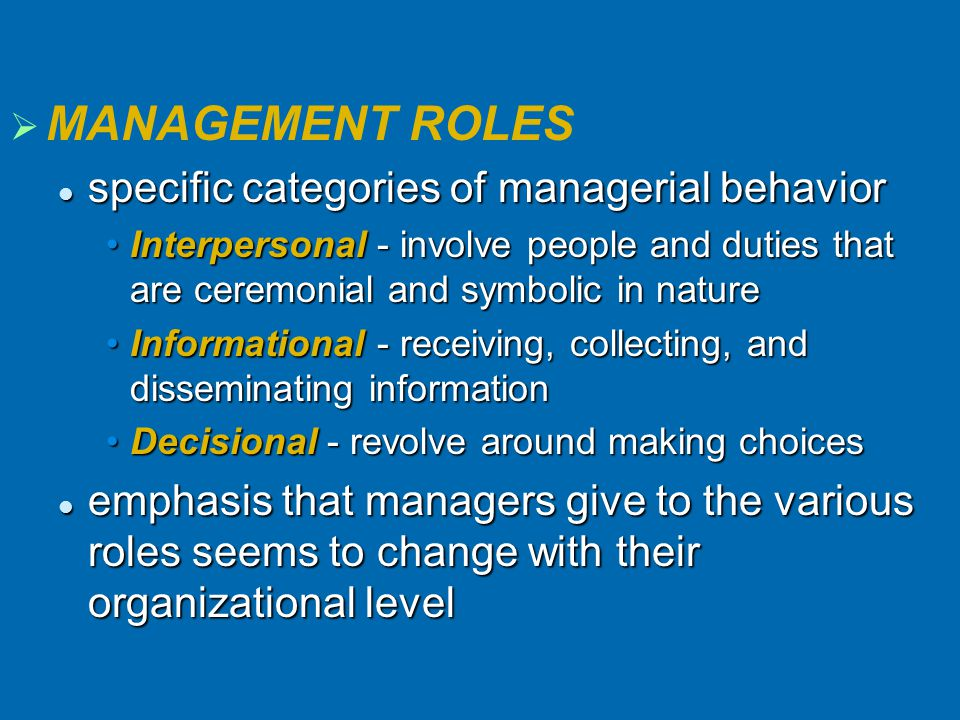 MANAGEMENT ROLES specific categories of managerial behavior