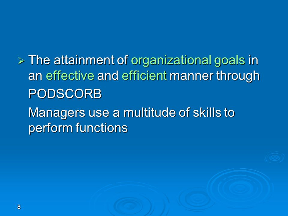 The attainment of organizational goals in an effective and efficient manner through PODSCORB.