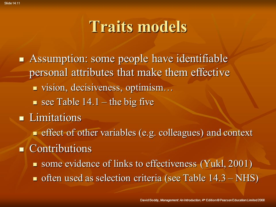 Traits models Assumption: some people have identifiable personal attributes that make them effective.