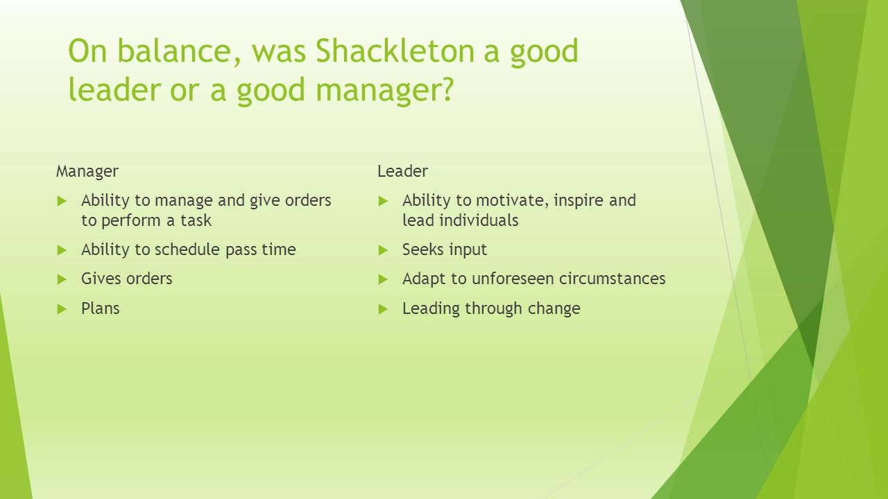 On balance, was Shackleton a good leader or a good manager
