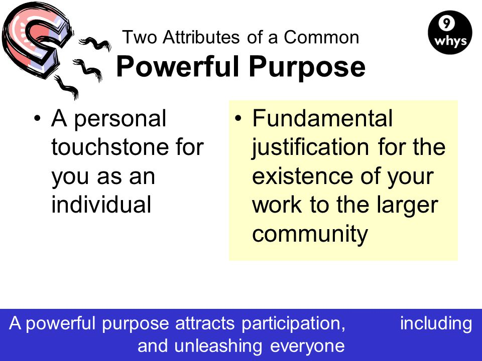 Two Attributes of a Common Powerful Purpose