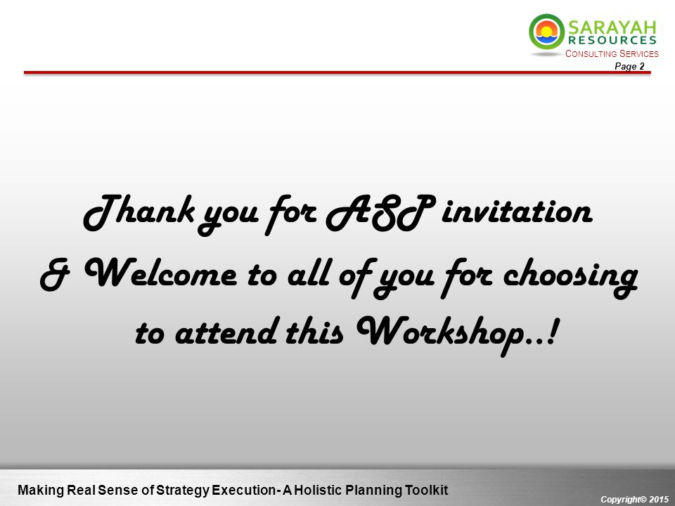 Thank you for ASP invitation & Welcome to all of you for choosing to attend this Workshop..!