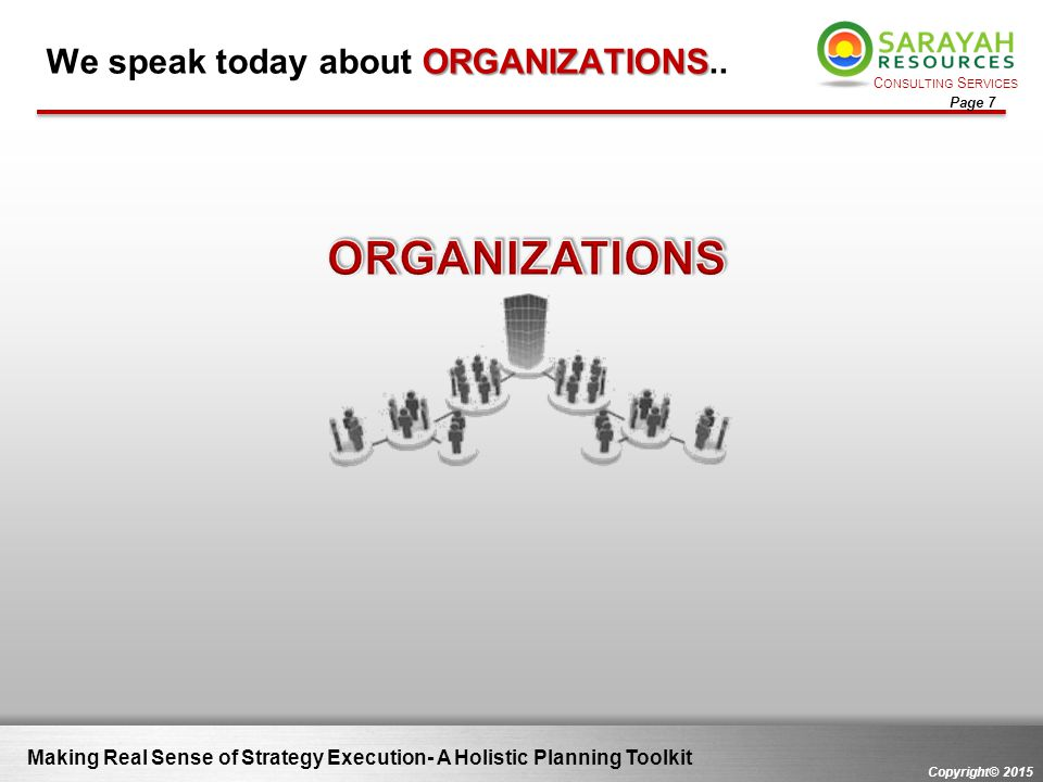 We speak today about ORGANIZATIONS..