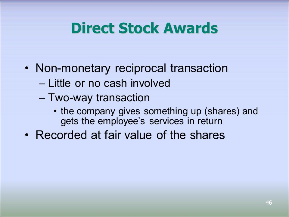 Direct Stock Awards Non-monetary reciprocal transaction