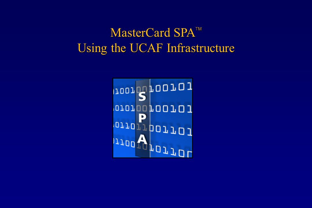 MasterCard SPA Using the UCAF Infrastructure