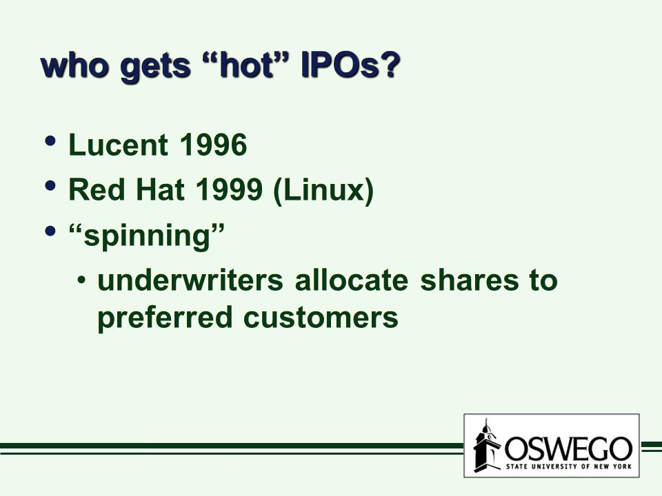 who gets hot IPOs Lucent 1996 Red Hat 1999 (Linux) spinning