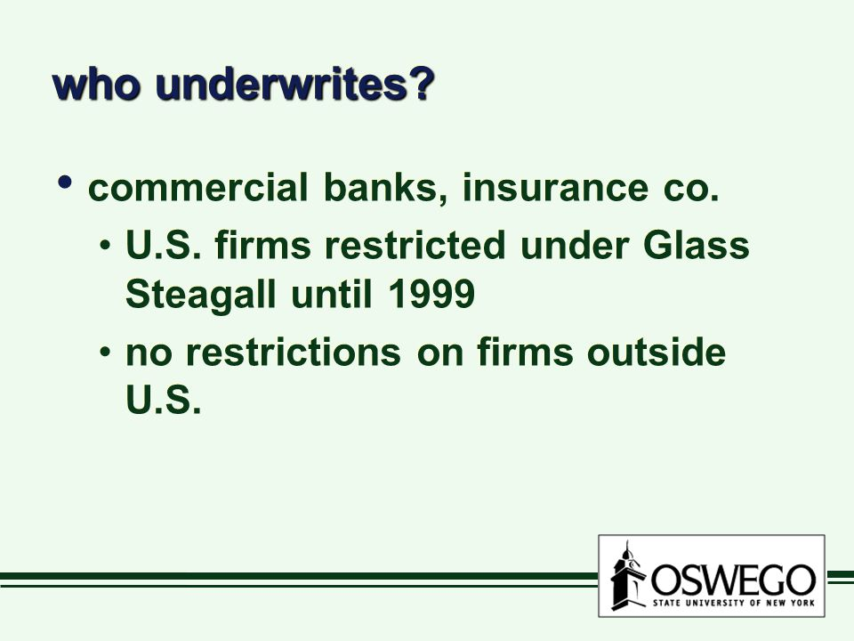 who underwrites commercial banks, insurance co.
