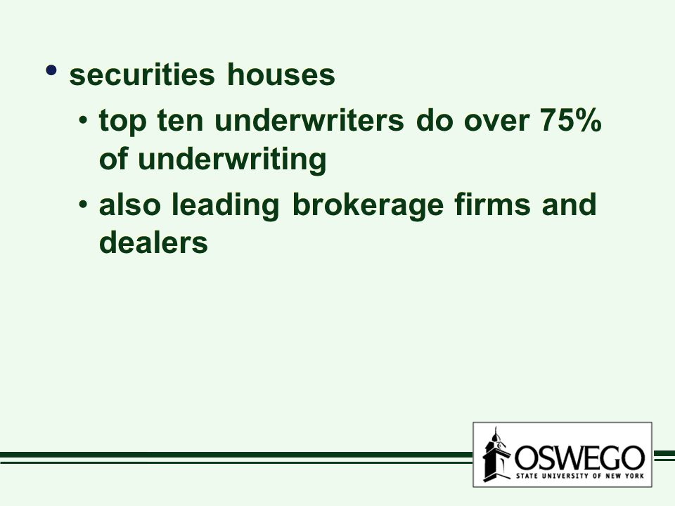 securities houses top ten underwriters do over 75% of underwriting.